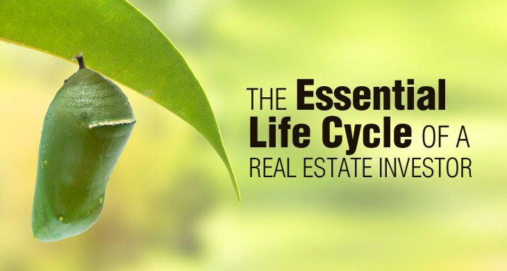 The Essential Life Cycle of a Real Estate Investor
