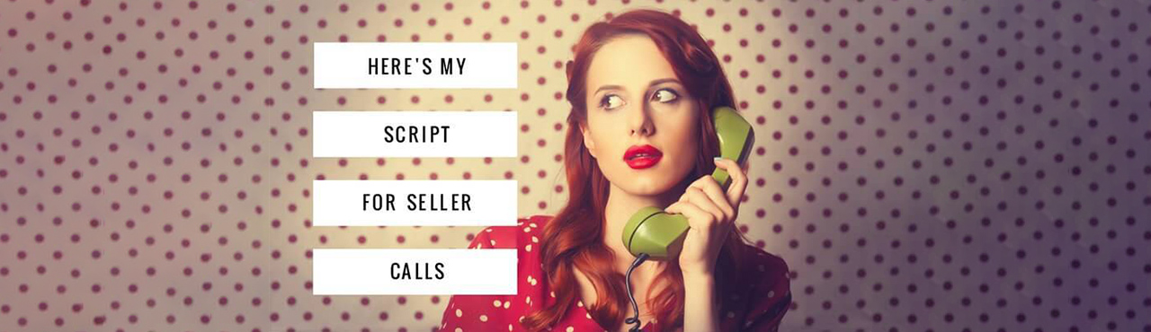 Here's My Script for Seller Calls