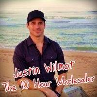 Justin Wilmot -10 Hour Wholesaler