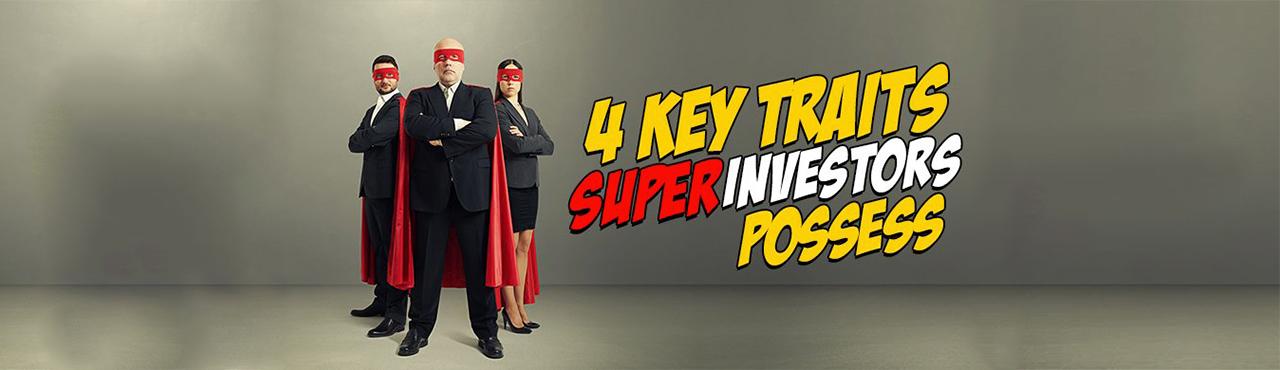 4 Key Traits SUPER Investors Possess