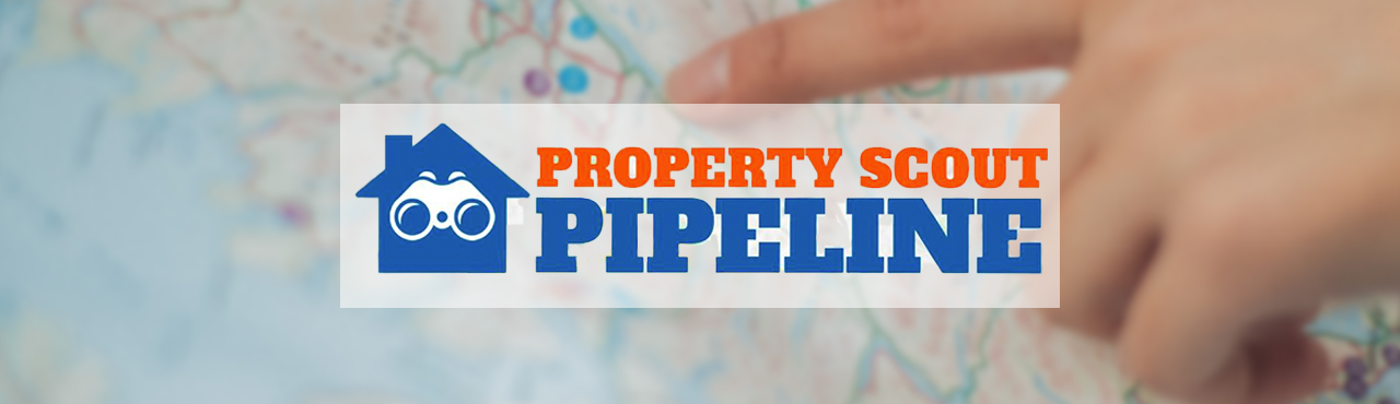 "Announcing: ""Property Scout Pipeline"" for Real Estate Investors"