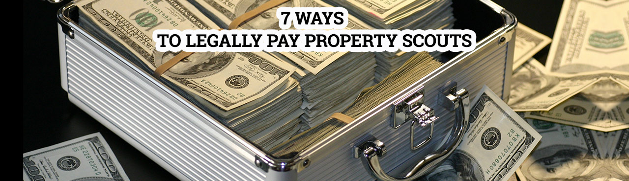 7 Ways to Legally Pay Property Scouts