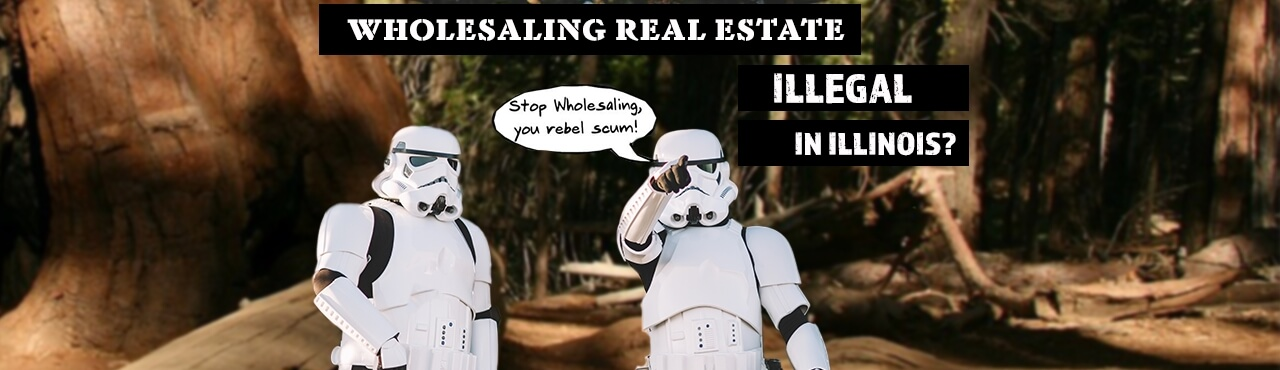 Is Wholesaling Real Estate Illegal in Illinois?
