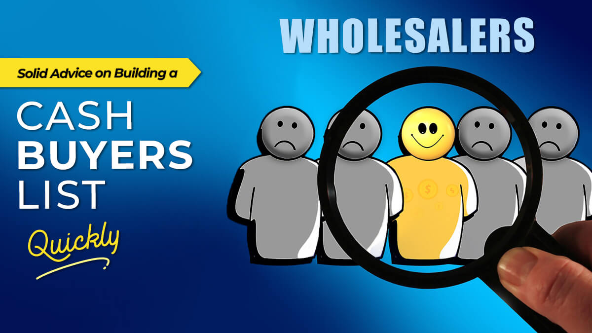 Wholesalers-Advice-Building-Cash-Buyers-List-Quickly